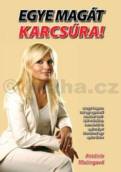 Antónia Mačingová: Egye magát karcsúra! cena od 211 Kč