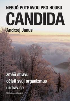 Andrzej Janus: Nebuď potravou pro houbu Candida cena od 128 Kč
