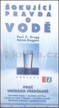 Paul C. Bragg, Patricia Braggová: Šokující pravda o vodě cena od 178 Kč