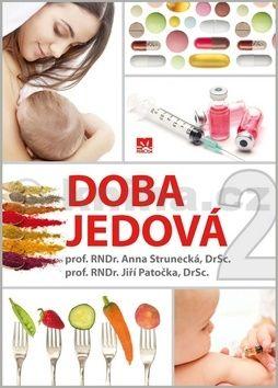 Anna Strunecká, Jiří Patočka: Doba jedová 2 cena od 244 Kč