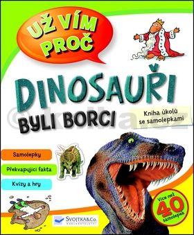 Dinosauři byli borci cena od 85 Kč