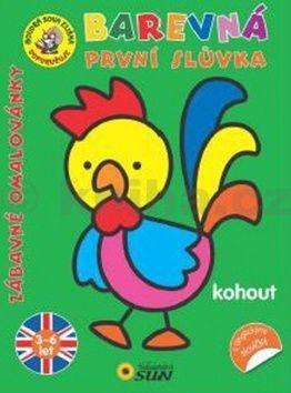 Busquets Carmen: Kohout - Barevná první slůvka s anglickými slovíčky - Zábavné omalovánky cena od 29 Kč