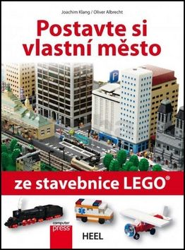 Oliver Albrecht, Joachim Klang: Postavte si vlastní město ze stavebnice LEGO cena od 199 Kč