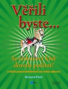 Richard Platt: Věřili byste, že cirkusový kůň dovede počítat? cena od 54 Kč