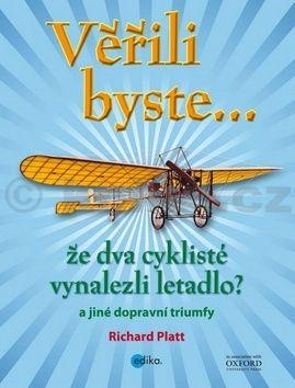Richard Platt: Věřili byste, že dva cyklisté vynalezli letadlo? cena od 46 Kč