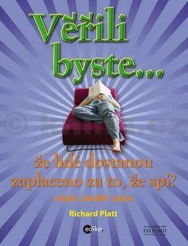 Richard Platt: Věřili byste, že lidé dostávají zaplaceno za to, že spí? cena od 46 Kč