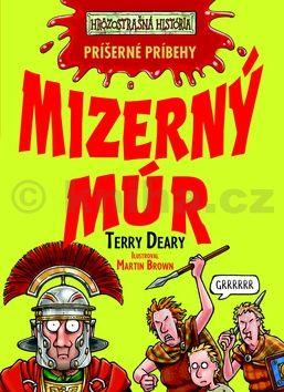 Terry Deary: Mizerný múr - Príšerné príbehy cena od 139 Kč