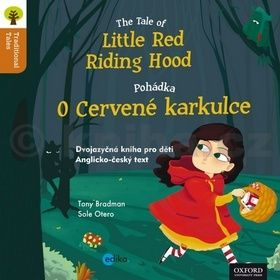Tony Bradman: Pohádka o Červené Karkulce The Tale of Little Red Riding Hood cena od 19 Kč