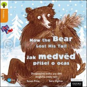 Susan Price: Jak přišel medvěd o ocas How the Bear Lost His Tail cena od 59 Kč