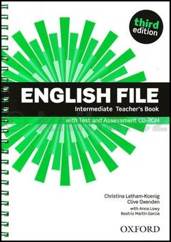 Christina Latham-Koenig, Clive Oxenden, Selingson: English File Third Edition Intermediate Teacher´s Book with Test and Assessment CD-rom - Christina Latham-Koenig cena od 601 Kč