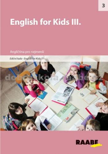 Kolektiv autorů: English for kids III. cena od 214 Kč