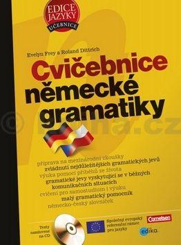 Evelyn Frey, Roland Dittrich: Cvičebnice německé gramatiky cena od 223 Kč