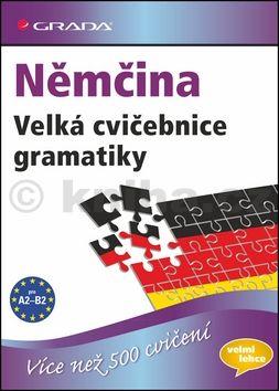 Sabine Dinsel, Suzanne Geiger: Němčina - Velká cvičebnice gramatiky pro jazykovou úroveň A2–B2 cena od 252 Kč