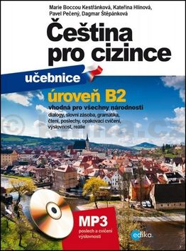 Marie Kestřánková, Pavel Pečený, Kateřina Hlínová, Dagmar Štěpánková: Čeština pro cizince B2 cena od 465 Kč