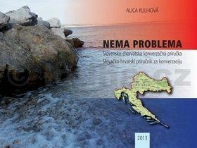 Alica Kulihová: Nema problema - Slovensko-chorvátska konverzačná príručka cena od 174 Kč