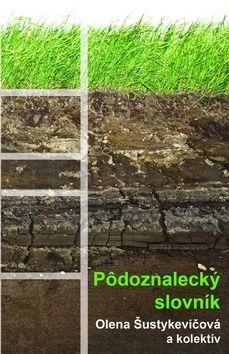 Olena Šustykevičová: Pôdoznalecký slovník cena od 263 Kč