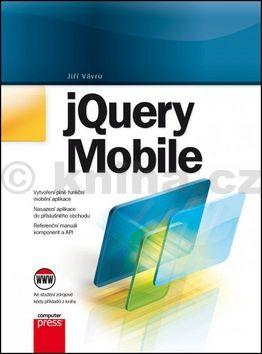 Jiří Vávrů: jQuery Mobile cena od 261 Kč