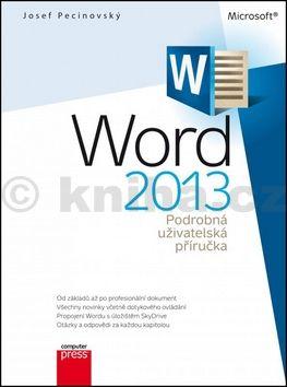 Josef Pecinovský: Microsoft Word 2013 Podrobná uživatelská příručka cena od 159 Kč