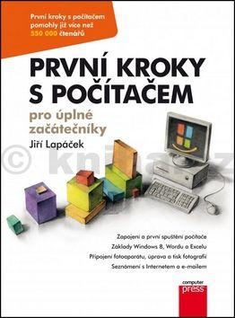 Jiří Lapáček: První kroky s počítačem pro úplné začátečníky cena od 131 Kč