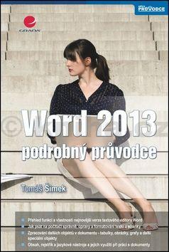 Tomáš Šimek: Word 2013 - podrobný průvodce cena od 58 Kč