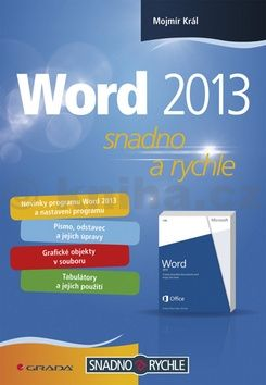 Mojmír Král: Word 2013 - snadno a rychle cena od 36 Kč