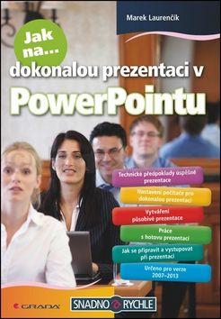 Marek Laurenčík: Jak na dokonalou prezentaci v PowerPointu cena od 104 Kč