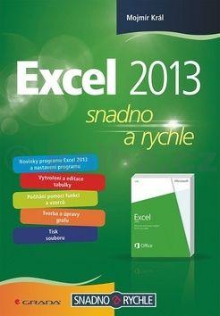 Mojmír Král: Excel 2013 snadno a rychle cena od 41 Kč