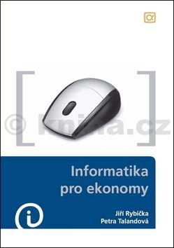 Jiří Rybička, Petra Talandová: Informatika pro ekonomy cena od 217 Kč