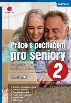 Michal Lalík: Práce s počítačem pro seniory 2 - fotografie, prezentace a hudba cena od 73 Kč