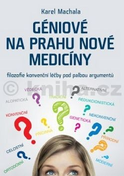 Karel Machala: Géniové na prahu nové medicíny cena od 170 Kč