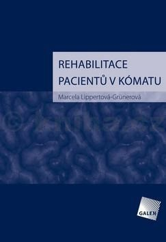 Marcela Lippertová-Grünerová: Rehabilitace v kómatu cena od 208 Kč
