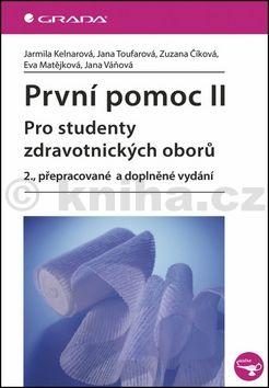 Jarmila Kelnarová: První pomoc II pro studenty zdravotnických oborů cena od 184 Kč