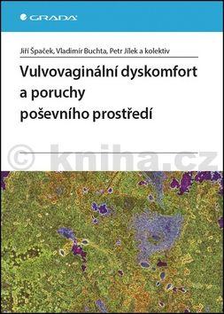 Jiří Špaček, Vladimír Buchta, Petr Jílek: Vulvovaginální dyskomfort a poruchy poševního prostředí cena od 123 Kč