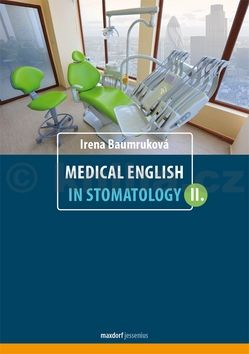 Irena Baumruková: Medical English in Stomatology II. cena od 200 Kč
