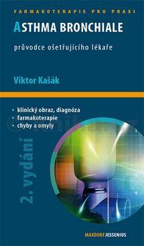 Viktor Kašák: Asthma bronchiale - Průvodce ošetřujícího lékaře - 2. vydání cena od 121 Kč