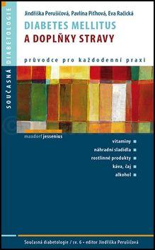 Pavlína Piťhová, Eva Račická, Jindřiška Perušičová: Diabetes mellitus a doplňky stravy cena od 121 Kč