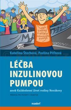 Pavlína Piťhová, Kateřina Štechová: Léčba inzulinovou pumpou aneb každodenní život rodiny Novákovy cena od 184 Kč