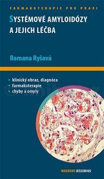 Romana Ryšavá: Systémové amyloidózy a jejich léčba cena od 121 Kč