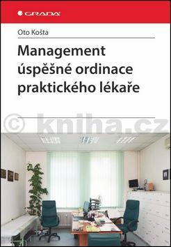 Oto Košta: Management úspěšné ordinace praktického lékaře cena od 168 Kč