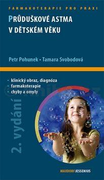 Tamara Svobodová, Petr Pohunek: Průduškové astma v dětském věku cena od 123 Kč