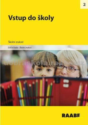 Kolektiv autorů: Vstup do školy cena od 265 Kč