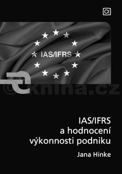 Jana Hinke: IAS/IFRS a hodnocení výkonnosti podniku cena od 186 Kč