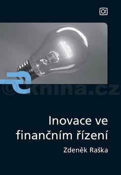 Zdeněk Raška: Inovace ve finančním řízení cena od 187 Kč
