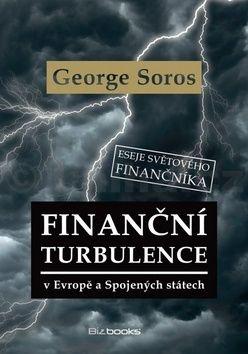 George Soros: Finanční turbulence v Evropě a Spojených státech cena od 141 Kč