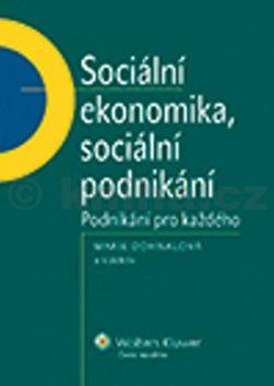 Marie Dohnalová: Sociální ekonomika, sociální podnikání cena od 0 Kč