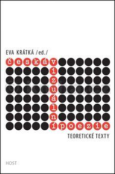 Eva Krátká: Česká vizuální poezie - Teoretické texty cena od 181 Kč