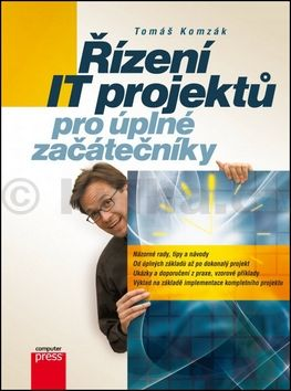 Tomáš Komzák: Řízení IT projektů pro úplné začátečníky cena od 189 Kč