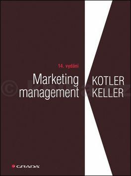 Philip Kotler, Kevin Lane Keller: Marketing management cena od 1945 Kč