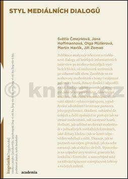 Jana Hoffmannová, Olga Müllerová, Jiří Zeman, Světla Čmejrková, Martin Havlík: Styl mediálních dialogů cena od 265 Kč