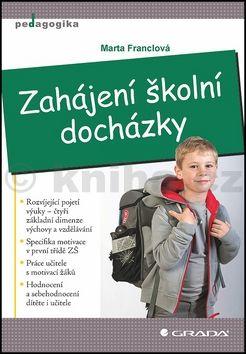 Marta Franclová: Zahájení školní docházky cena od 125 Kč